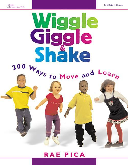 Wiggle, Giggle & Shake: 200 Ways to Move and Learn als Taschenbuch