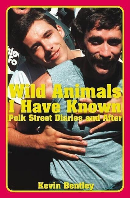 Wild Animals I Have Known: Polk Street Diaries and After als Taschenbuch