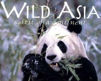 Wild Asia: Spirit of a Continent als Buch