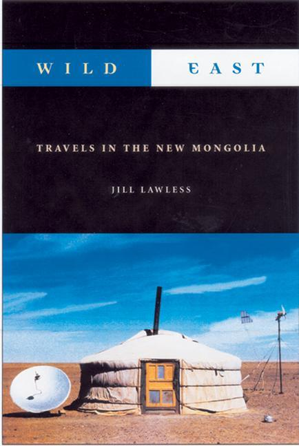 Wild East: Travels in the New Mongolia als Taschenbuch