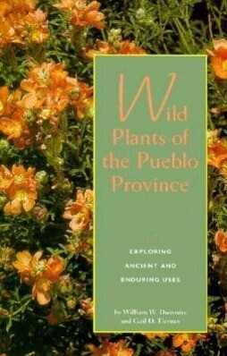 Wild Plants of the Pueblo Province: Exploring Ancient and Enduring Uses als Taschenbuch