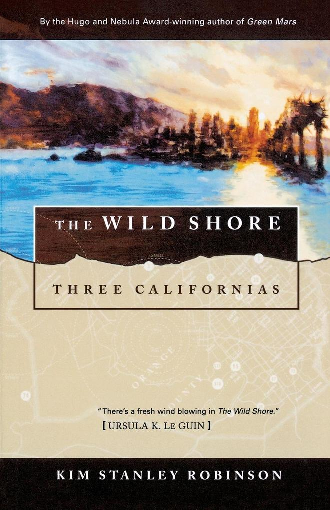 The Wild Shore: Three Californias als Taschenbuch