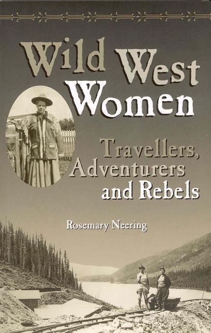 Wild West Women: Travellers, Adventurers and Rebels als Taschenbuch