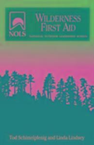 Nols Wilderness First Aid als Taschenbuch