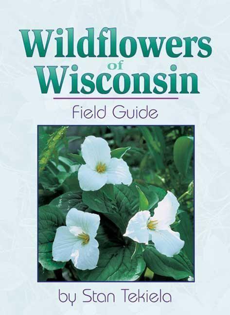 Wildflowers of Wisconsin: Field Guide als Taschenbuch