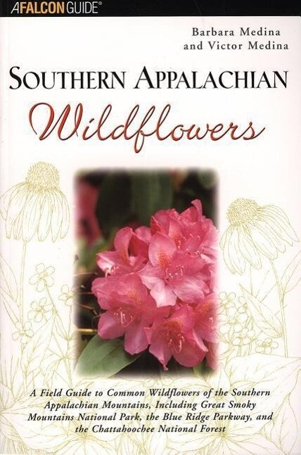 Southern Appalachian Wildflowers: A Field Guide to Common Wildflowers of the Southern Appalachian Mountains, Including Great Smoky Mountains National als Taschenbuch