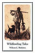 Wildfowling Tales: From the Great Ducking Resorts of the Continent als Buch