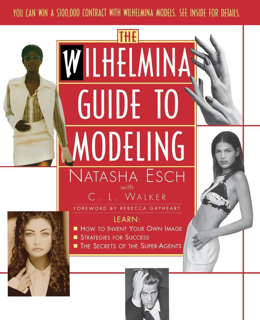Wilhelmina Guide to Modeling als Taschenbuch