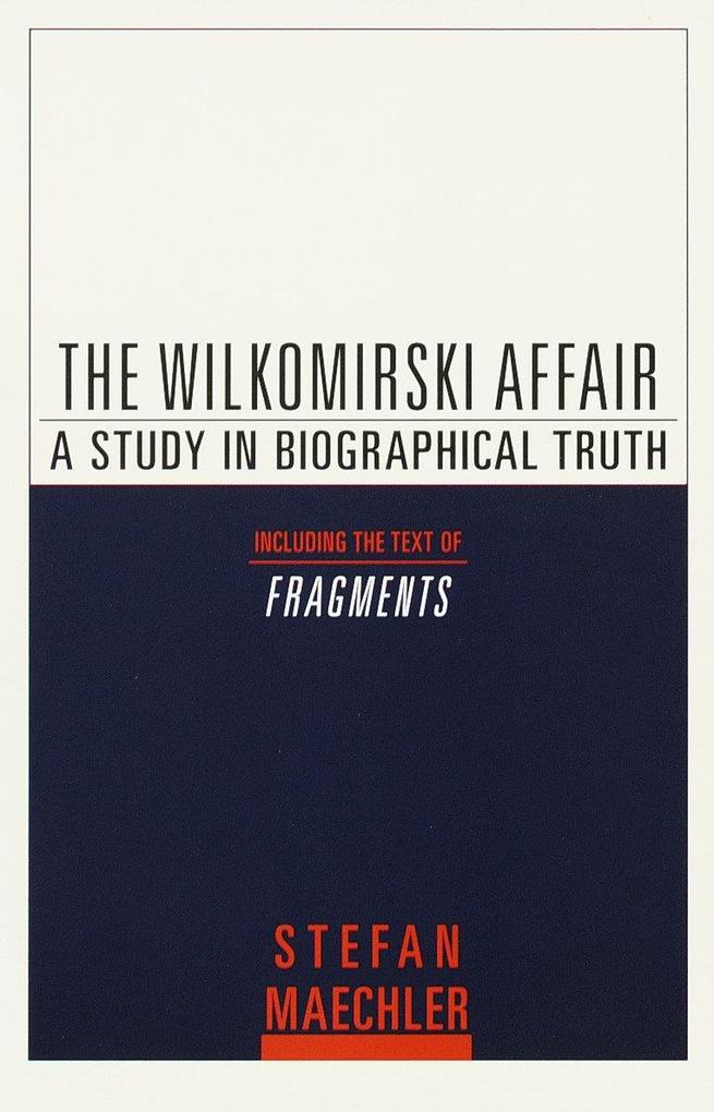 The Wilkomirski Affair: A Study in Biographical Truth als Taschenbuch