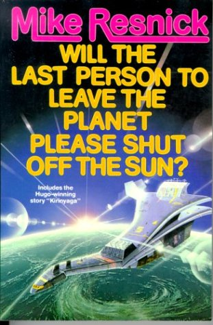Will the Last Person to Leave the Planet Please Shut Off the Sun? als Taschenbuch