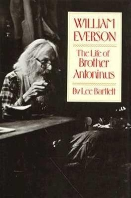 William Everson: The Life of Brother Antoninus als Buch