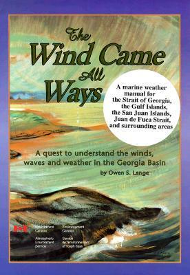 The Wind Came All Ways: A Quest to Understand the Winds, Waves, and Weather in the Georgia Basin als Taschenbuch