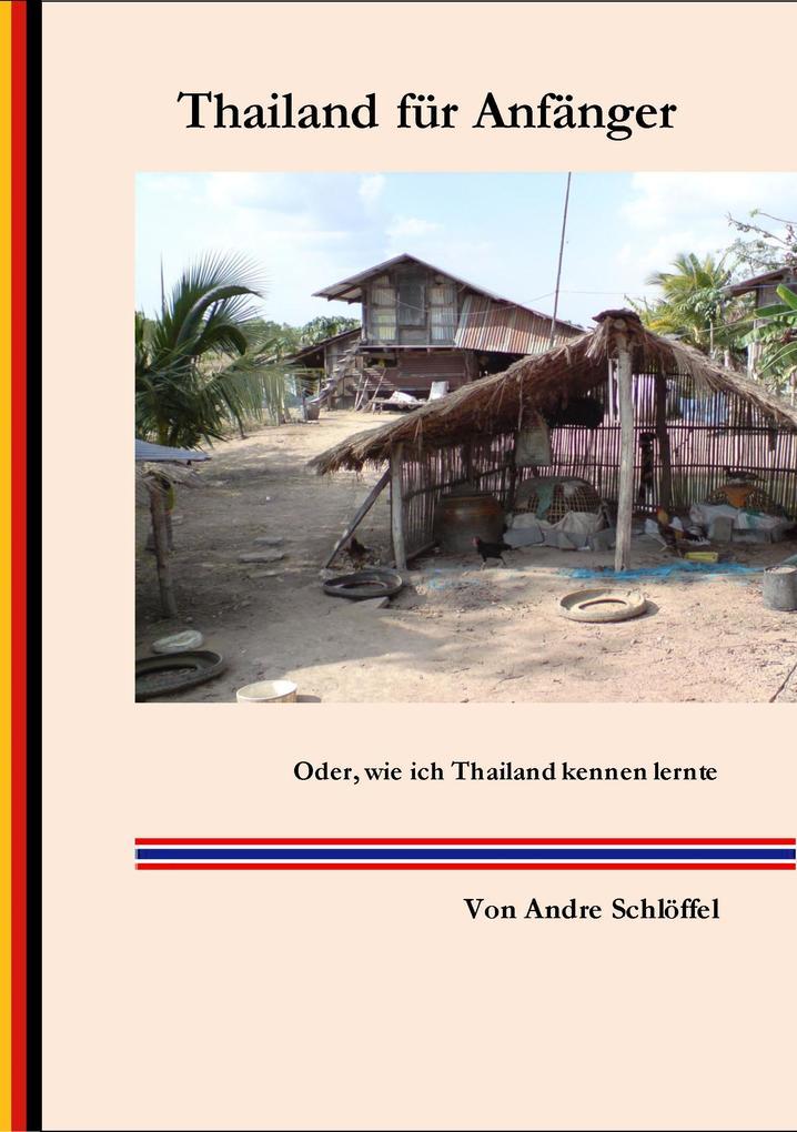 Thailand für Anfänger als eBook von Andre Schlö...