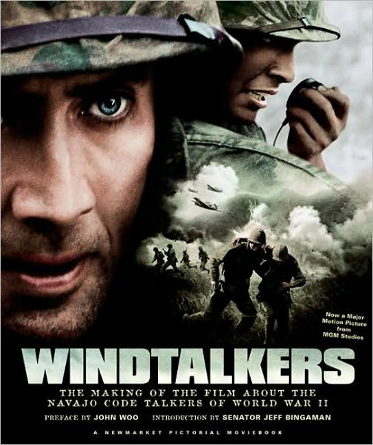 Windtalkers: The Making of the Film about the Navajo Code Talkers of World War II als Buch