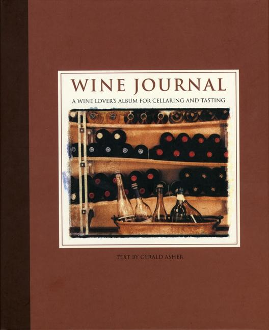 Wine Journal: A Wine Lover's Album for Cellaring and Tasting als Buch