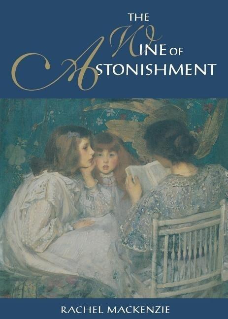 The Wine of Astonishment als Taschenbuch