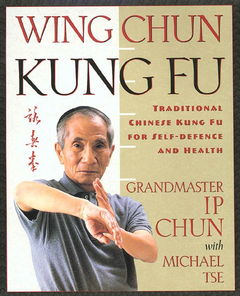 Wing Chun Kung Fu: Traditional Chinese King Fu for Self-Defense and Health als Taschenbuch
