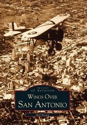 Wings Over San Antonio als Taschenbuch