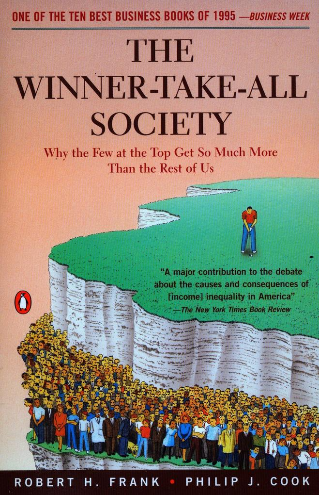 The Winner-Take-All Society: Why the Few at the Top Get So Much More Than the Rest of Us als Taschenbuch