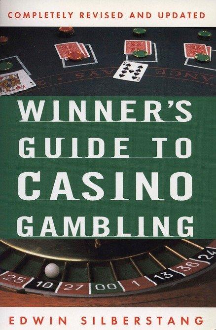 The Winner's Guide to Casino Gambling: Completely Revised and Updated als Taschenbuch