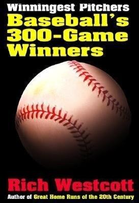 Winningest Pitchers: Baseball's 300-Game Winners als Taschenbuch