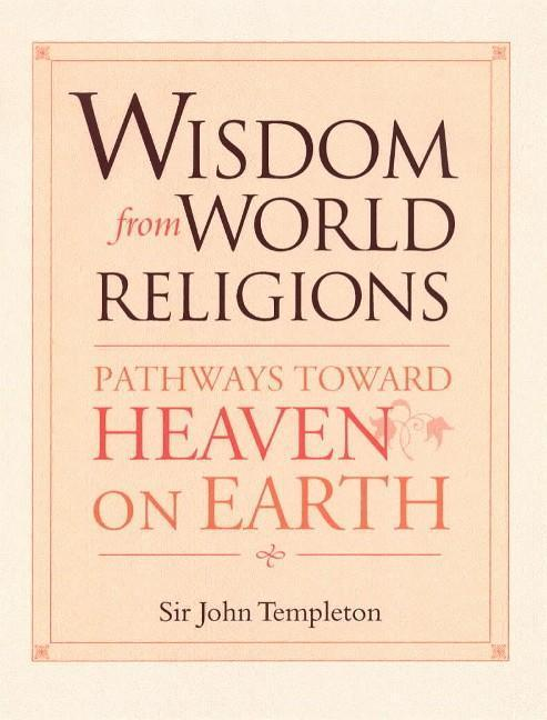 Wisdom from World Religions: Pathways Toward Heaven on Earth als Taschenbuch