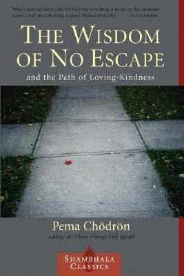 The Wisdom of No Escape: And the Path of Loving Kindness als Taschenbuch