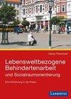 Lebensweltbezogene Behindertenarbeit und Sozialraumorientierung