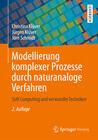 Modellierung komplexer Prozesse durch naturanaloge Verfahren