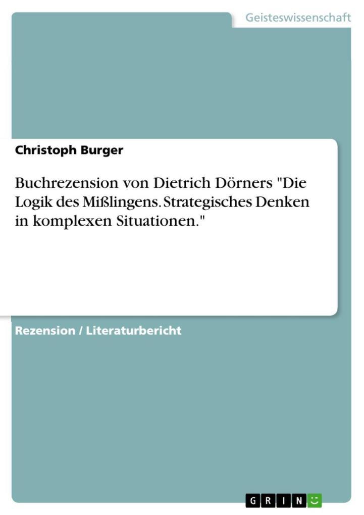 """Buchrezension von Dietrich Dörners """"Die Logik des Mißlingens. Strategisches Denken in komplexen Situationen."""" als eBook"""