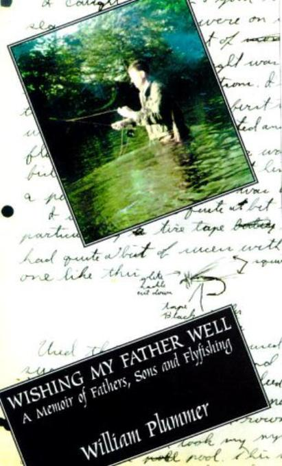 Wishing My Father Well: A Memoir of Fathers, Sons, and Fly-Fishing als Taschenbuch
