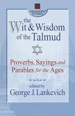 The Wit & Wisdom of the Talmud: Proverbs, Sayings, and Parables for the Ages als Taschenbuch