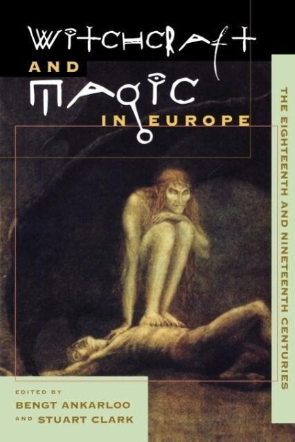 Witchcraft and Magic in Europe, Volume 5: The Eighteenth and Nineteenth Centuries als Taschenbuch