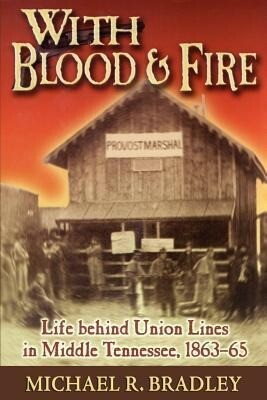 With Blood and Fire: Life Behind Union Lines in Middle Tennessee, 1863-65 als Taschenbuch
