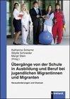 Übergänge von der Schule in Ausbildung und Beruf bei jugendlichen Migrantinnen und Migranten