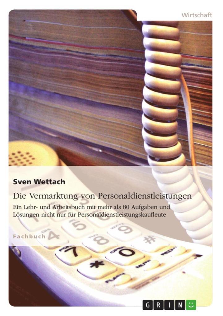 Die Vermarktung von Personaldienstleistungen als eBook von Sven Wettach