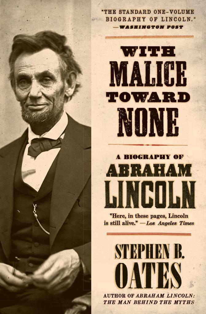 With Malice Toward None: A Biography of Abraham Lincoln als Taschenbuch