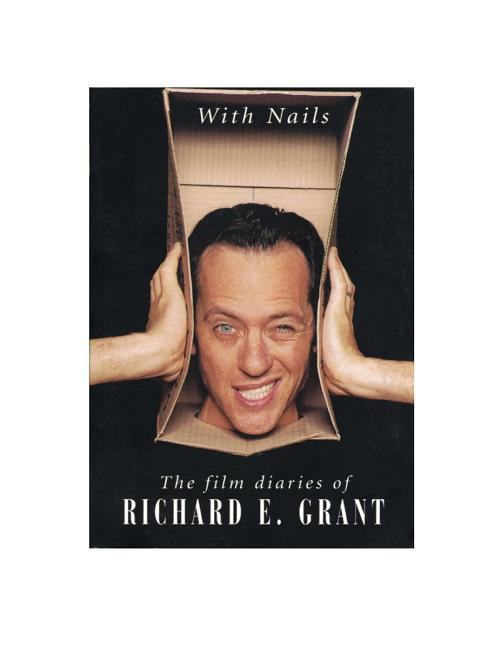 With Nails: The Film Diaries of Richard E. Grant als Taschenbuch