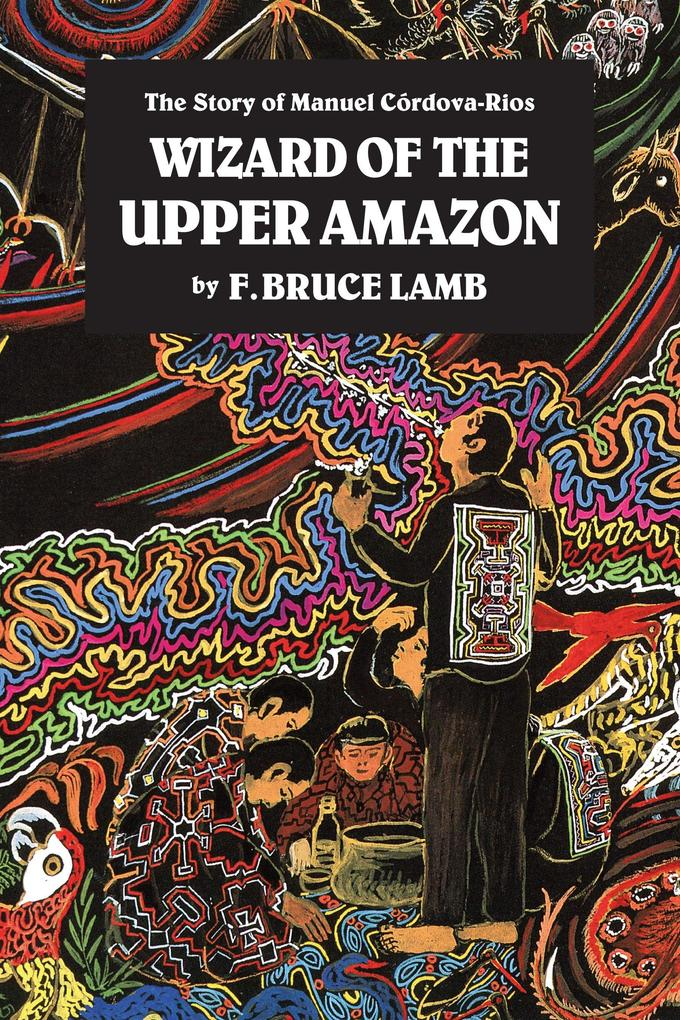 Wizard of the Upper Amazon als Taschenbuch
