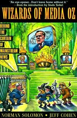 The Wizards of Media Oz: Behind the Curtain of Mainstream News als Taschenbuch