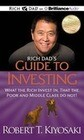 Rich Dad's Guide to Investing: What the Rich Invest In, That the Poor and Middle Class Do Not!