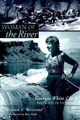 Woman of the River: Georgie White Clark, White-Water Pioneer als Taschenbuch