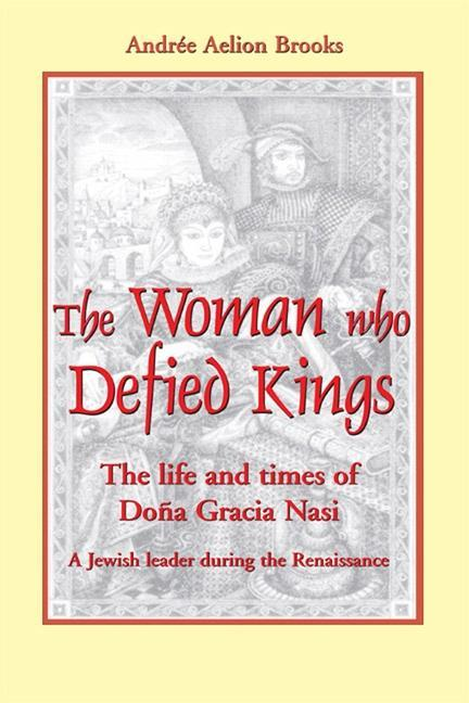 The Woman Who Defied Kings: The Life and Times of DOA a Gracia Nasi als Buch