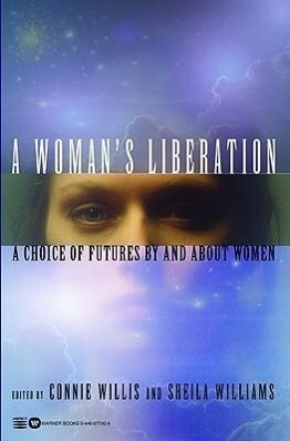 A Woman's Liberation: A Choice of Futures by and about Women als Taschenbuch