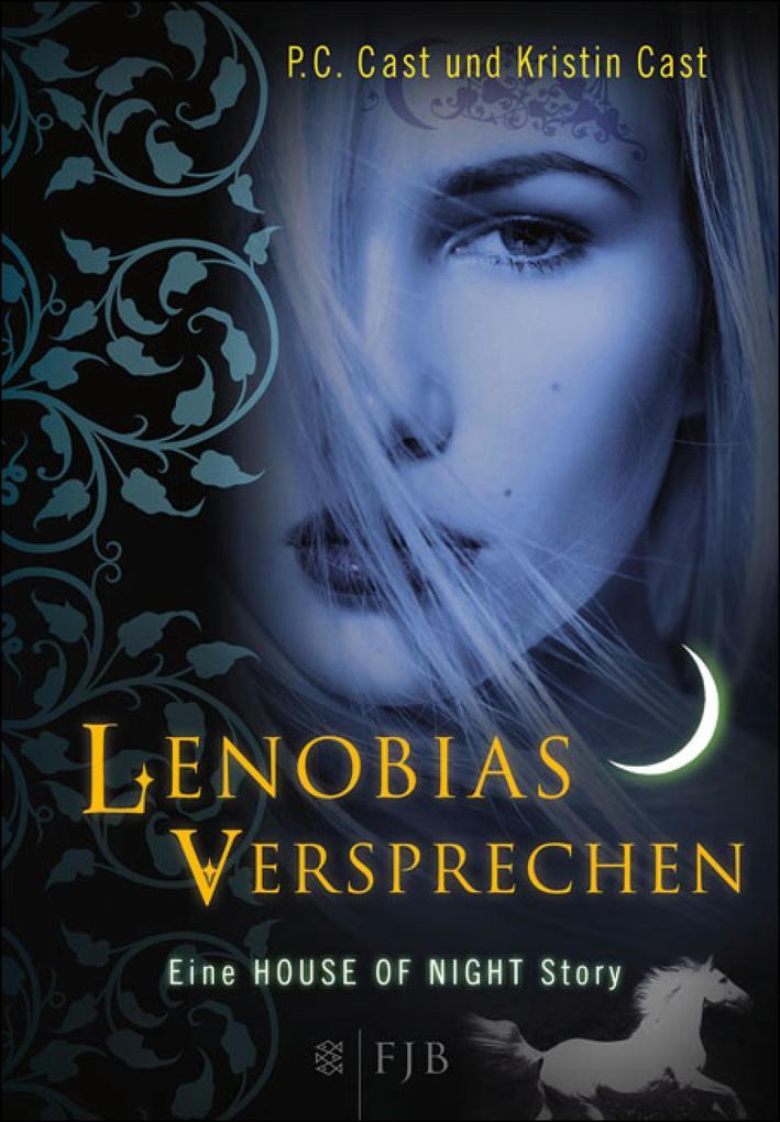 House of Night - Lenobias Versprechen als eBook von P.C. Cast, Kristin Cast