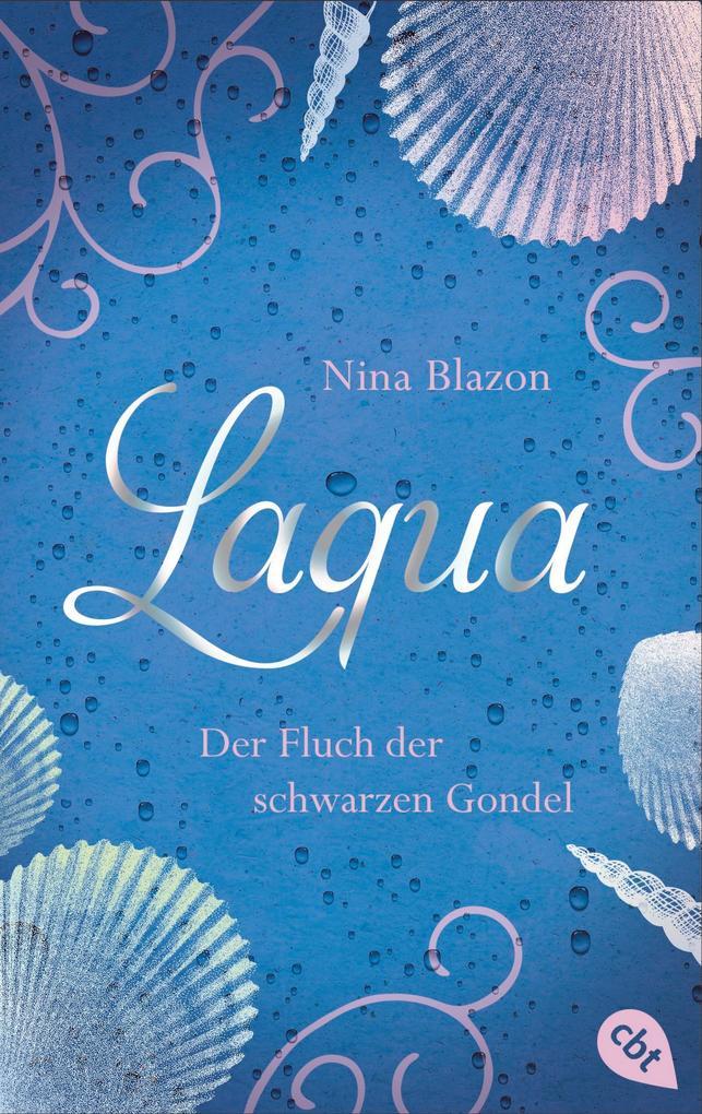 Laqua - Der Fluch der schwarzen Gondel als eBook von Nina Blazon