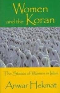 Women and the Koran: The Status of Women in Islam als Buch