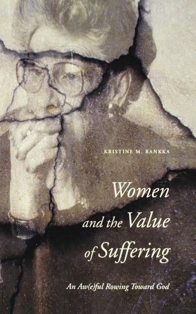 Women and the Value of Suffering: An Aw(e)ful Rowing Toward God als Taschenbuch
