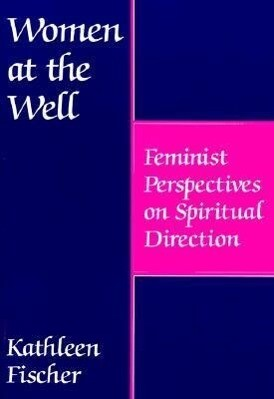 Women at the Well: Feminist Perspectives on Spiritual Direction als Taschenbuch