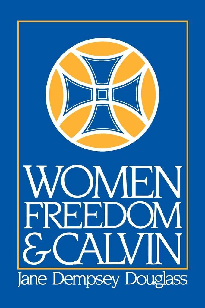 Women Freedom and Calvin als Taschenbuch